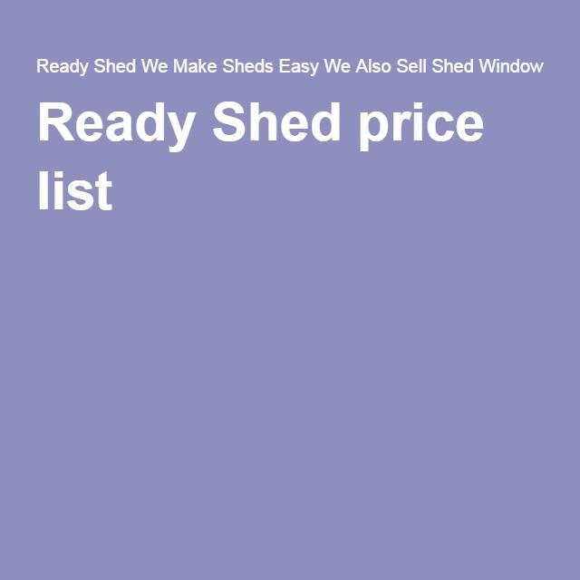 Ready Shed price list