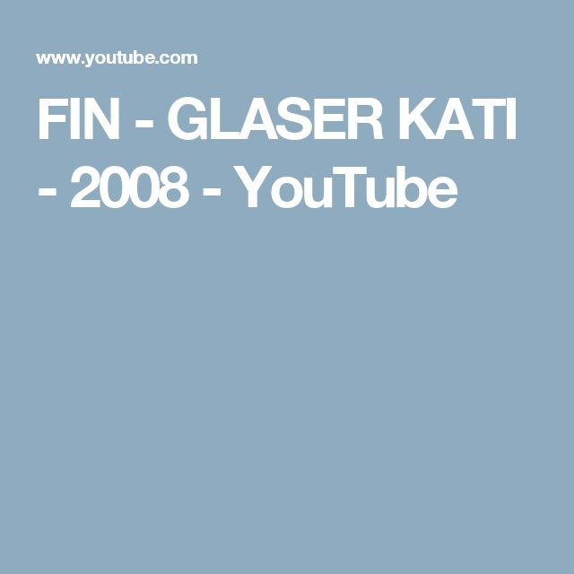 FIN - GLASER KATI - 2008 - YouTube
