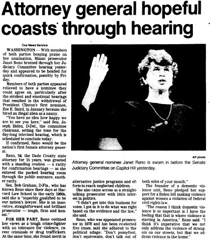 "A newspaper article about the Senate confirmation hearings for Janet Reno to become the nation's first female attorney general, published in the Trenton Evening Times (Trenton, New Jersey), 10 March 1993. Read more on the GenealogyBank blog: ""11 March 1993: Janet Reno Becomes 1st Female U.S. Attorney General."" http://blog.genealogybank.com/11-march-1993-janet-reno-becomes-1st-female-u-s-attorney-general.html"