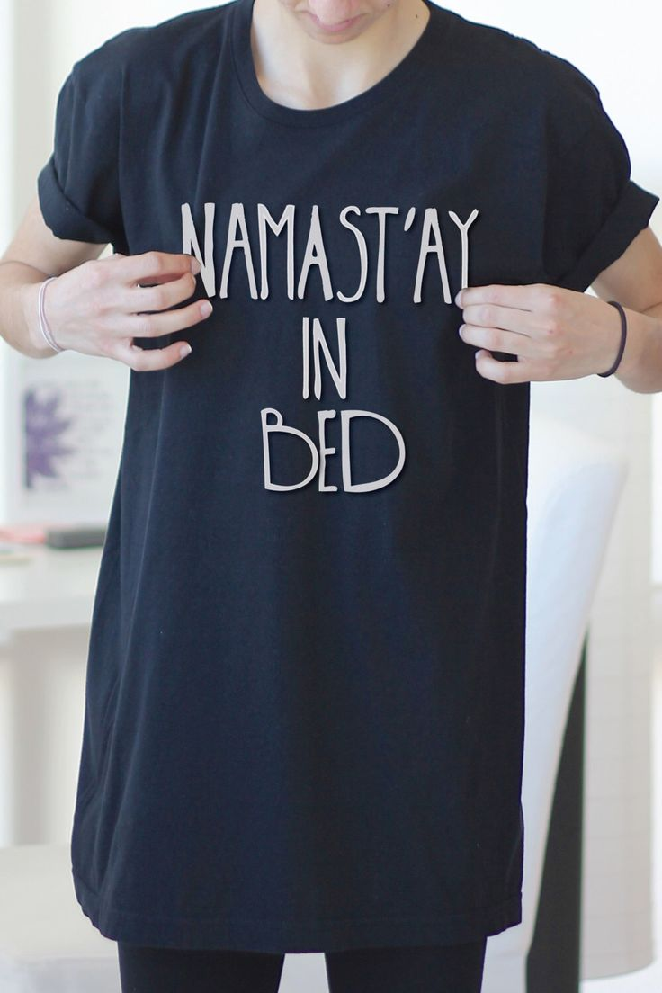 Graphic Tee - Namast'ay In Bed - Namaste In Bed - Namast'ay In Bed Shirt - Namaste In Bed Shirt - Funny Yoga Shirt - Yoga - Yoga Clothes by ArimaDesigns on Etsy https://www.etsy.com/listing/223848475/graphic-tee-namastay-in-bed-namaste-in
