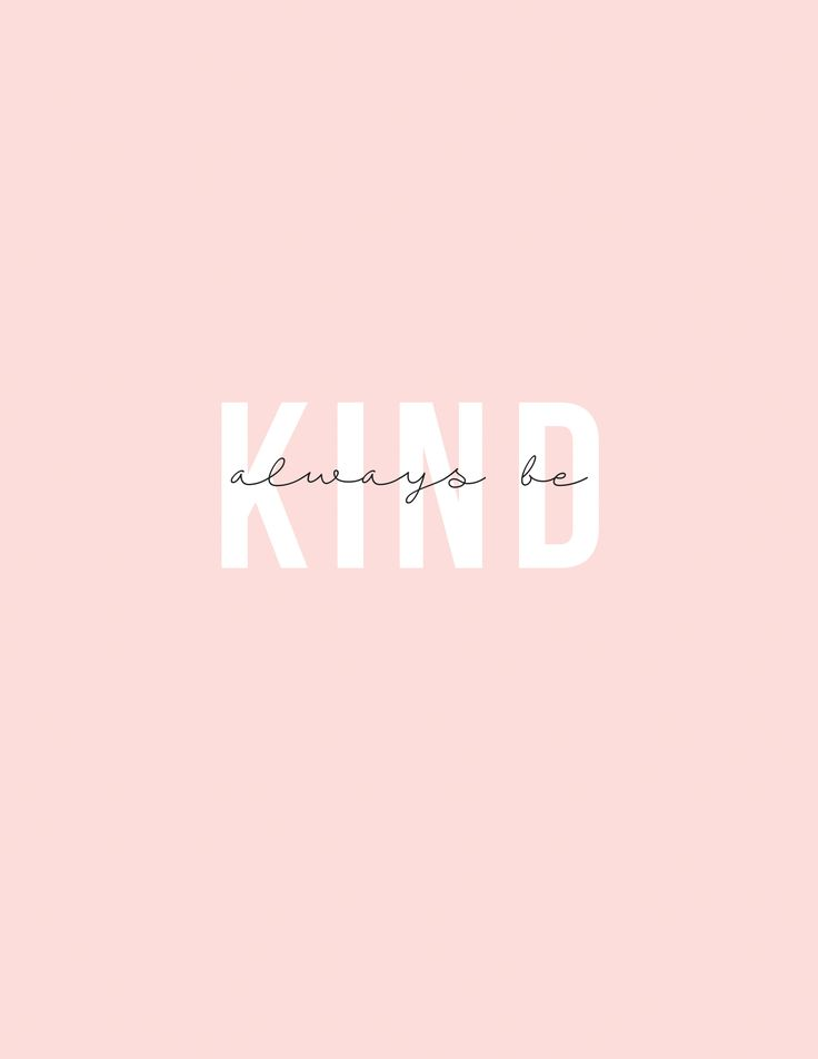 Always be kind //