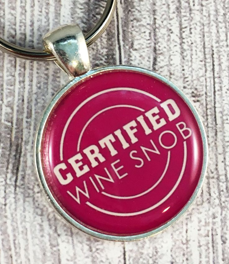 Certified wine snob - Wine gifts - Wine lover - Funny wine gifts - Wine key chain - Silly key chain - Silly gifts - Gifts for her by Shaebugs on Etsy