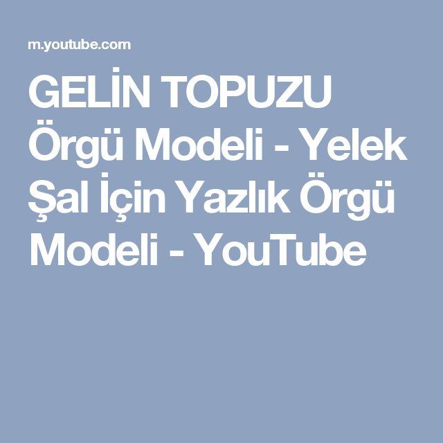 GELİN TOPUZU Örgü Modeli - Yelek Şal İçin Yazlık Örgü Modeli - YouTube