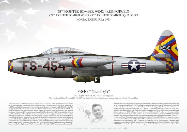"""UNITED STATES AIR FORCE . 58TH FIGHTER BOMBER WING (REINFORCED). 474TH FIGHTER BOMBER WING, 430TH FIGHTER BOMBER SQUADRON. KOREA, TAEGU. JULY 1953Pilot Col. Joseph Davis Jr. named his F-84G """"Four Queens"""" for his wife, Ann, and his three daughters, Scott, Chris and Jan."""