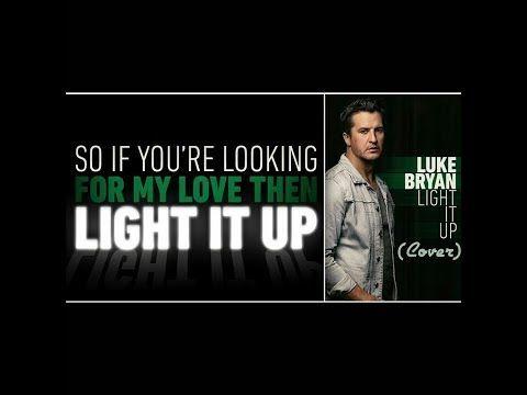 Luke Bryan Light It Up [Cover]