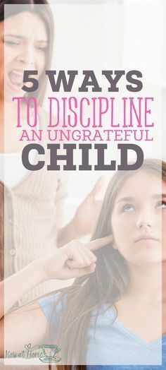 Are you dealing with an ungrateful child? Here are 5 ways to effectively discipline an ungrateful child. | parenting | positive discipline | discipline tips for parents | practical parenting tips #teengirlparentingadvice