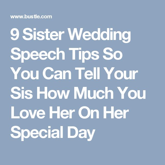 9 Sister Wedding Speech Tips So You Can Tell Your Sis How Much Love Her On Special Day