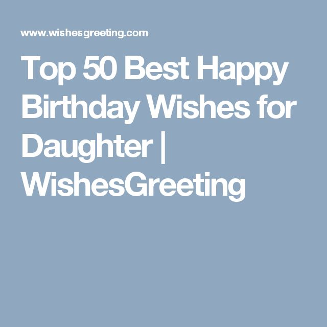 Top 50 Best Happy Birthday Wishes for Daughter   WishesGreeting