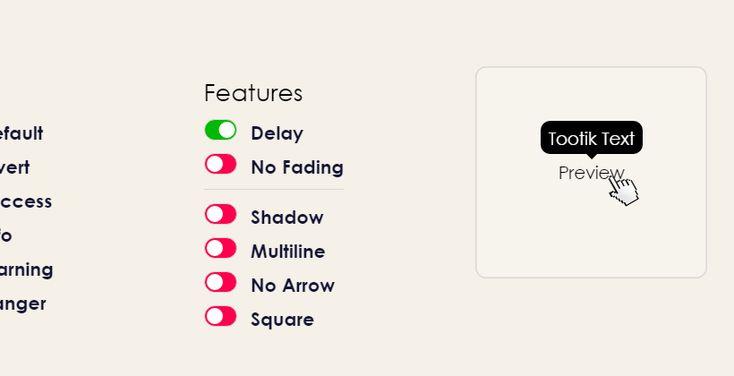「Tootik」はツールチップを実装することができるCSSライブラリで、動きや見た目などすべてCSSで実装されています。表示位置、矢印表示の有無、カラー指定、フェード表示など用意された数種類の動きと見