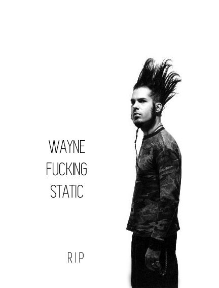 The heart and soul of one of my favorite bands… RIP Wayne Static