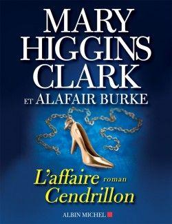 Découvrez L'Affaire Cendrillon, de Mary Higgins Clark,Alafair Burke sur Booknode, la communauté du livre
