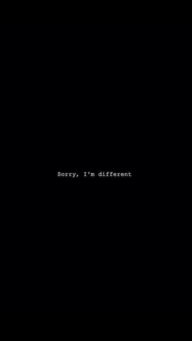 Sorry, I'm different!!