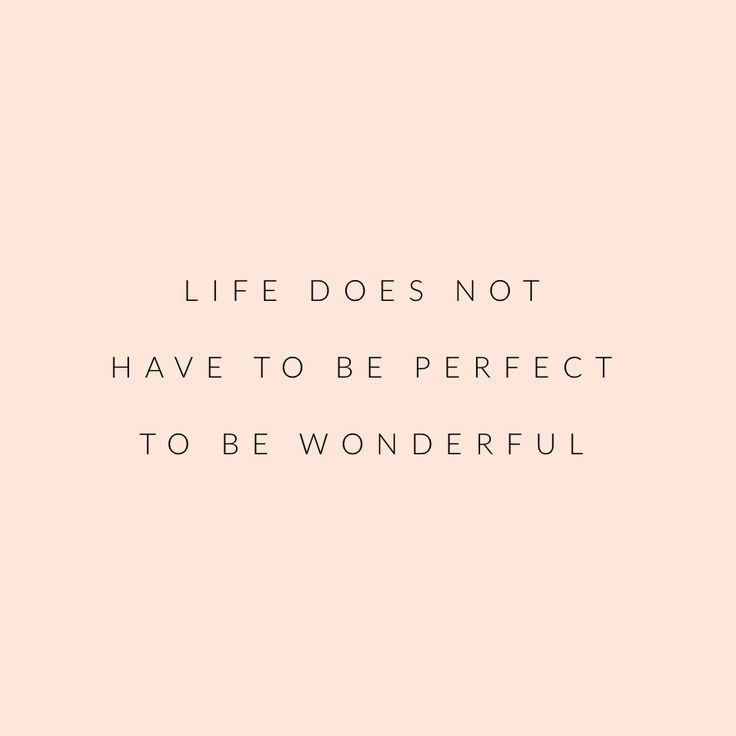 Life Does Not Have To Be Perfect To Be Wonderful Words Quotes Motivational Quotes Words