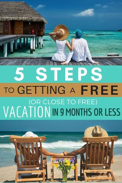 5 Steps to Getting a Free (or Close to Free) Vacation in 9 Months or Less with Credit Cards
