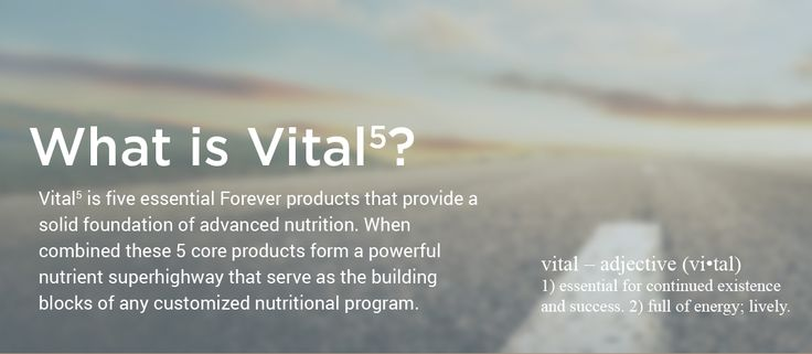 Vital5 is five essential Forever products that provide a solid foundation of advanced nutrition. When combined these 5 core products form a powerful nutrient superhighway that serve as the building blocks of any customized nutritional program.