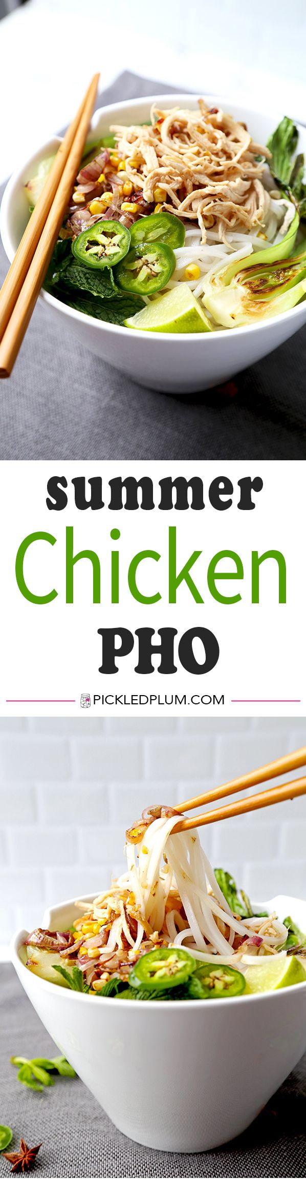 Summer Chicken Pho - topped with corn, baby bok choy and caramelized shallots, this easy pho recipe is light and makes the perfect summer meal! Vietnamese pho recipe, chicken noodle soup recipe, asian noodle soup recipe | pickledplum.com