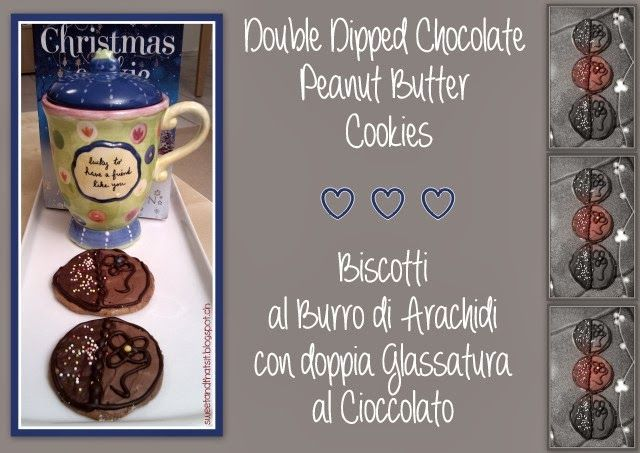 Sweet and That's it: Double-Dipped Chocolate Peanut Butter Cookies - Biscotti al Burro di Arachidi con doppia Glassatura al Cioccolato