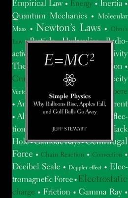 E=mc2: Simple Physics, by Jeff Stewart