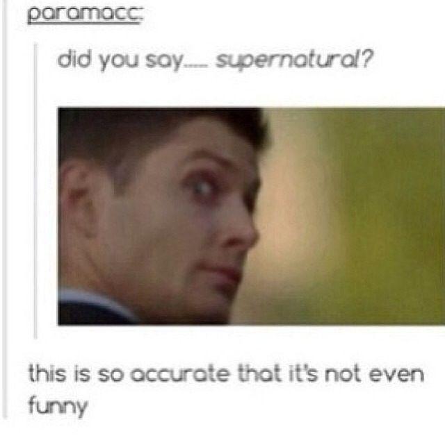 Lol haha funny pics / pictures / SO TRUE / Supernatural Humor / Dean