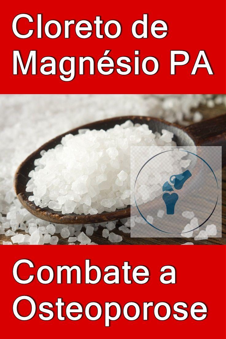 21 Benefícios Do Cloreto De Magnésio Magnesio Combate A Osteoporose Cloreto Cloreto De Magnesio Cloreto De Magnesio Pa