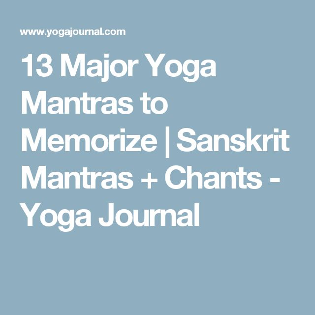 13 Major Yoga Mantras to Memorize | Sanskrit Mantras + Chants - Yoga Journal