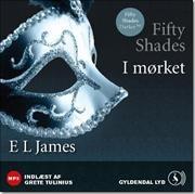 Anden bog i Fifty Shades-serien.  Fifty Shades - I mørket af E L James, ISBN 9788702137705