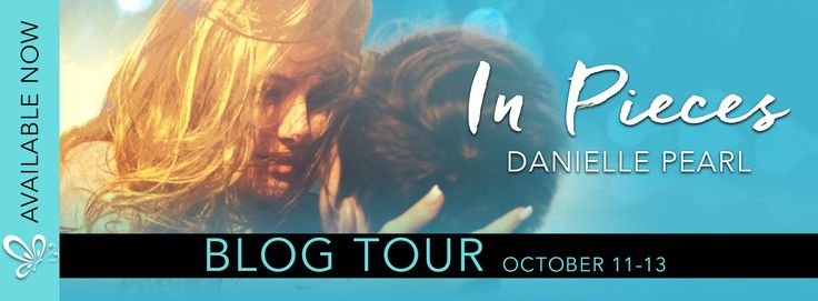 Calling All Bookaholics: Blog Tour - In Pieces By Danielle Pearl
