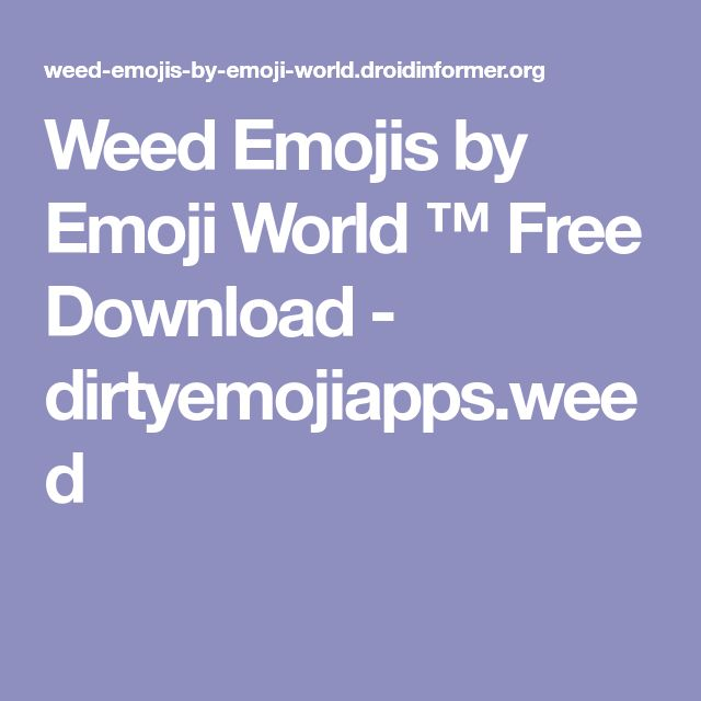 Weed Emojis by Emoji World ™ Free Download - dirtyemojiapps.weed