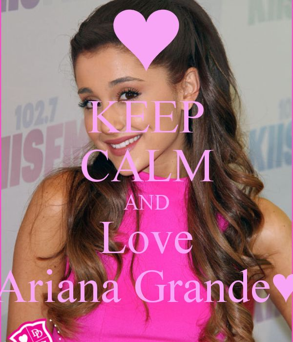 keep calm and love ariana grande - Google Search