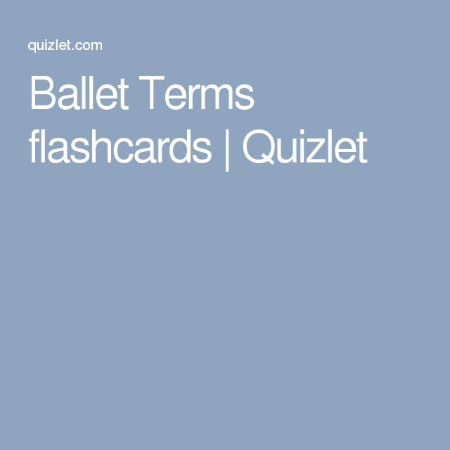 Ballet Terms flashcards | Quizlet