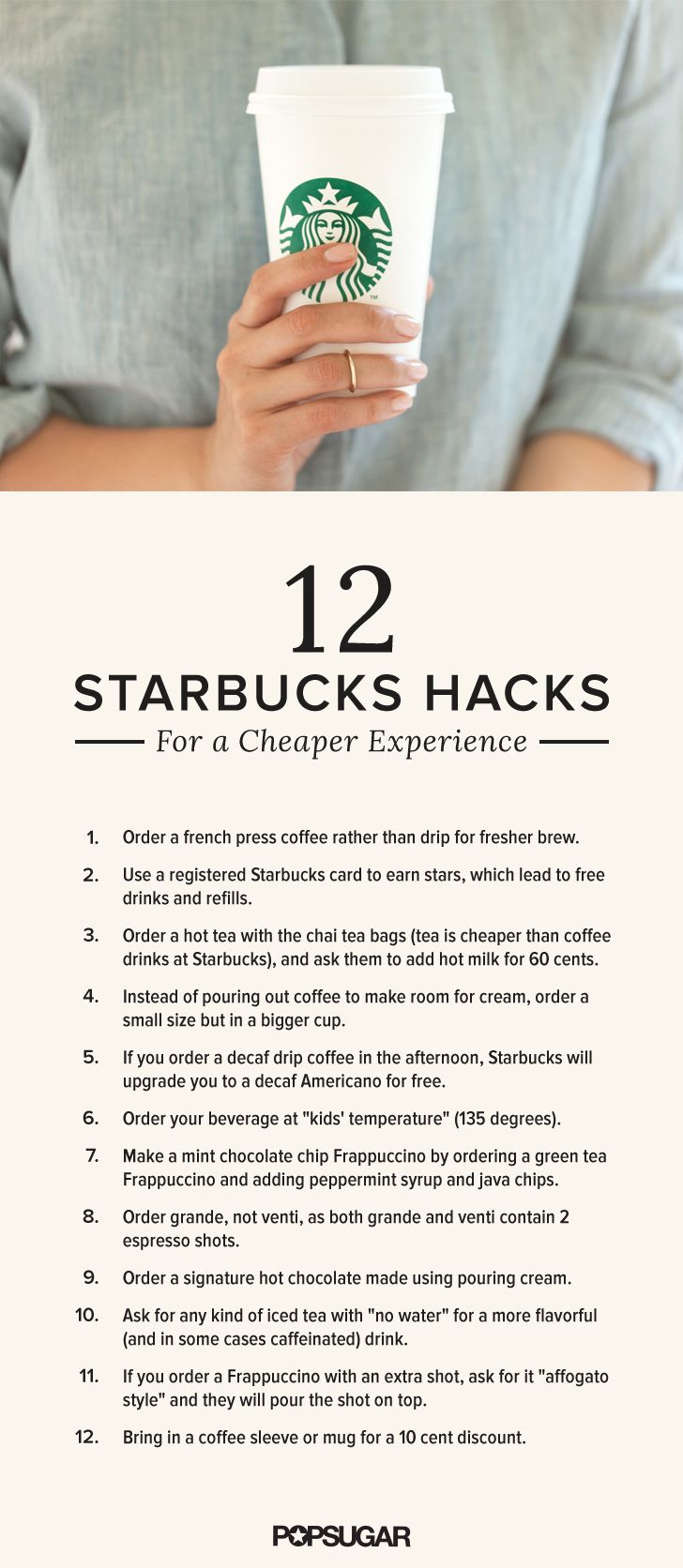 "Thanks to the knowledgeable Starbucks fanatics on Quora's ""What Are Some Favorite Starbucks Hacks?"" thread, here are 12 tips and tricks to try on your next coffee run."
