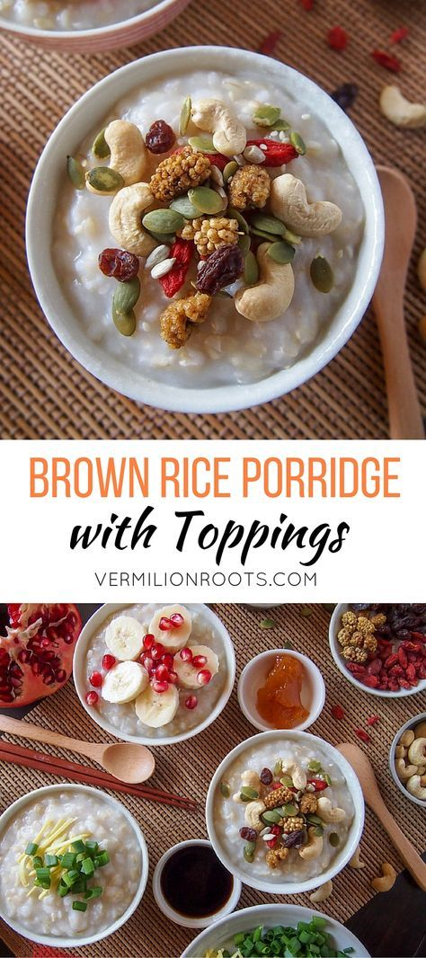 Brown Rice Porridge with Toppings | vermilionroots.com. It's easy to cook a big pot of brown rice porridge for convenient ready-made meals. Serve with your favorite toppings for a comforting meal any time of the day.