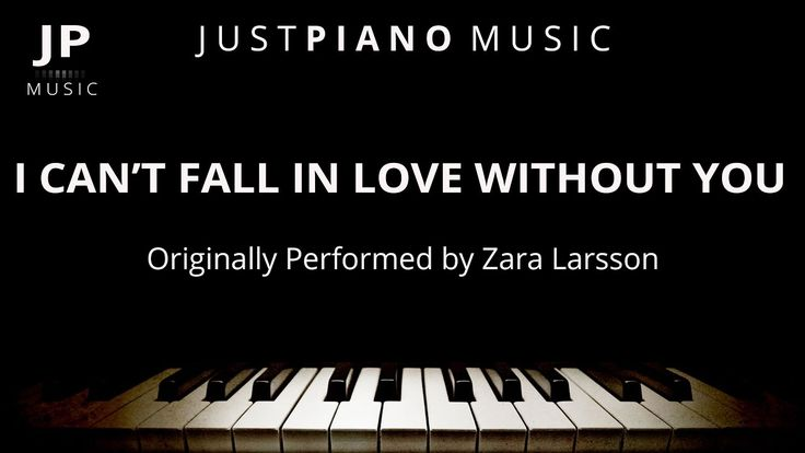 I Can't Fall In Love Without You (Piano Accompaniment) Zara Larsson