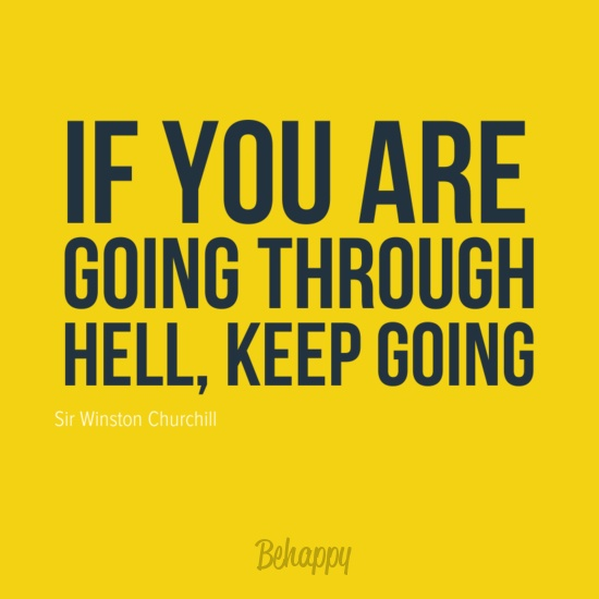 """In-your-face Poster """"If you are going through hell, keep going"""" by Sir Winston Churchill #105 - Behappy.me"""