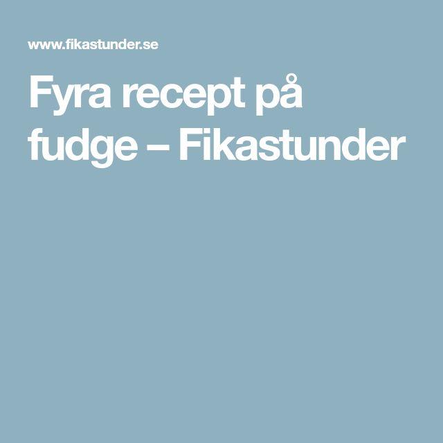 Fyra recept på fudge – Fikastunder