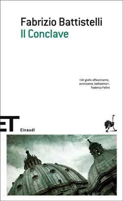 Fabrizio Battistelli, Il Conclave, ET Scrittori - DISPONIBILE ANCHE IN EBOOK
