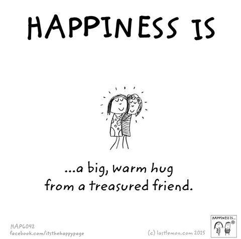 Happiness is...a big, warm hug from a treasured friend.