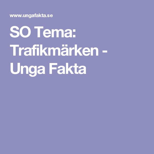 SO Tema: Trafikmärken - Unga Fakta
