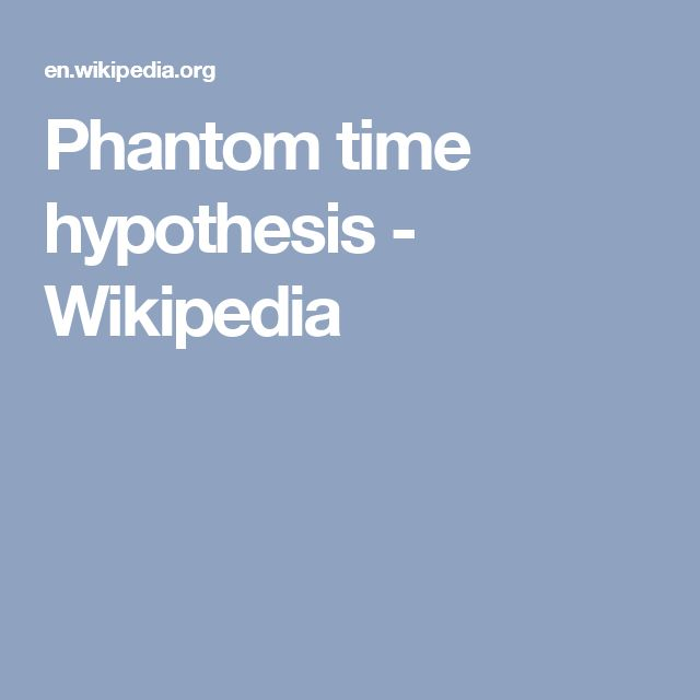 Phantom time hypothesis - Wikipedia