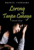 Lorong Tanpa Cahaya, an ebook by Ngarto Februana at Smashwords