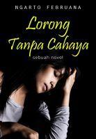 Lorong Tanpa Cahaya, an ebook by Ngarto Februana at Smashwords