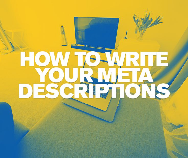 You may know what a meta description is, but how can you make them work for you?