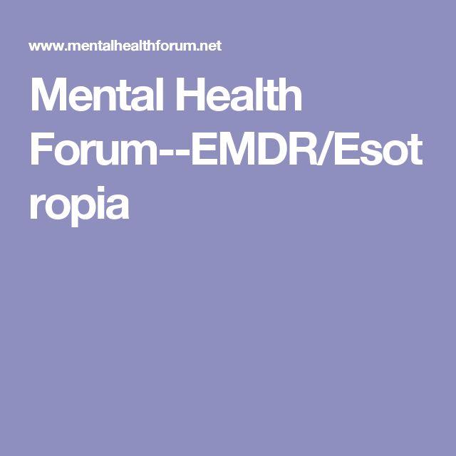 Mental Health Forum--EMDR/Esotropia