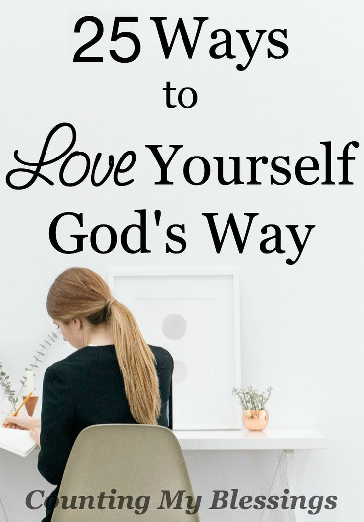 25 Ways to Love Yourself God's Way - Counting My #Blessings #SelfLove #SelfCare #Faith #God