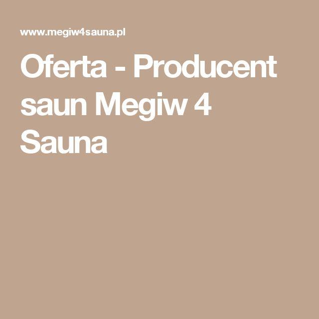 Oferta - Producent saun Megiw 4 Sauna