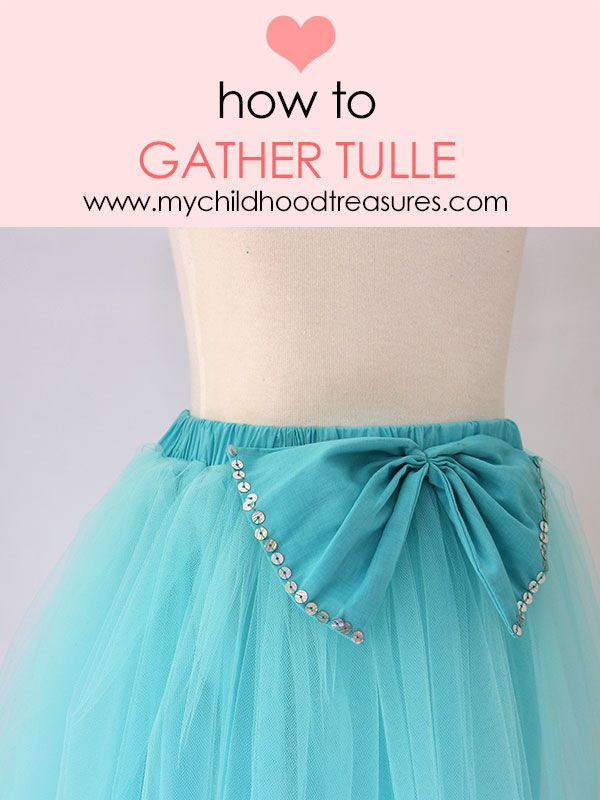 How to sew tulle - Easy method for gathering tulle and making tulle ru – My Childhood Treasures