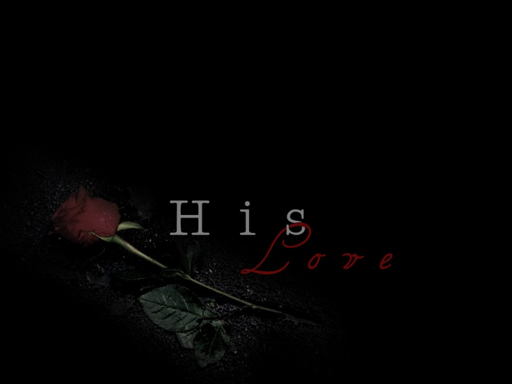 Background to 'His Love'.