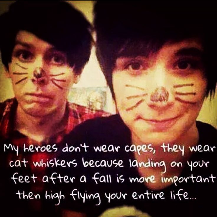 Dan and Phil <3 love this quote <3