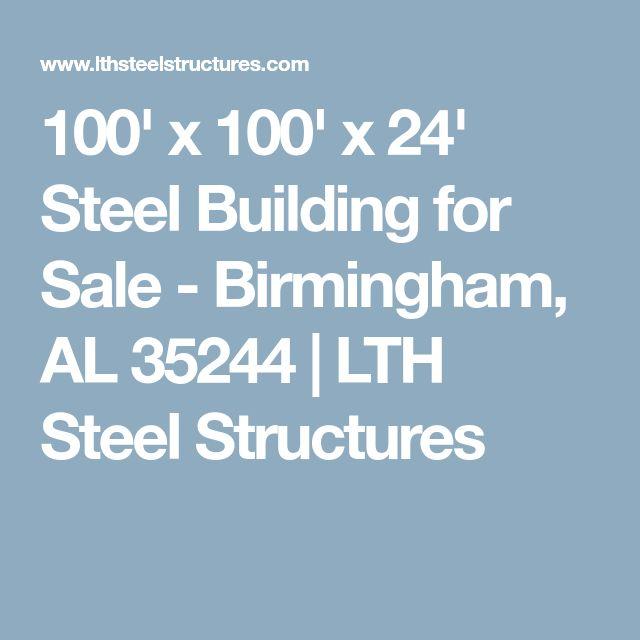 100' x 100' x 24' Steel Building for Sale - Birmingham, AL 35244   LTH Steel Structures