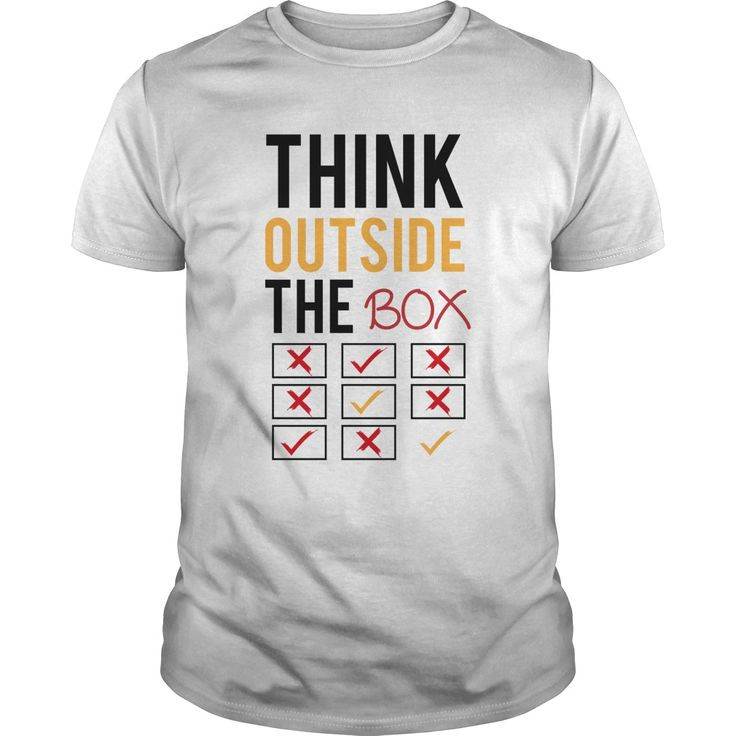 think outside the boxPerfect T-shirt /  Guys Tee / Ladies Tee / Youth Tee / Hoodies / Sweat shirt / Guys V-Neck / Ladies V-Neck/ Unisex Tank Top / Unisex Long Sleeve  We also have Guys Tee ,Ladies Tee, Youth Tee , Hoodies , Sweat shirt , Guys V-Neck , Ladies V-Neck,  Unisex Tank Top and Unisex Long Sleeve #Awesome #trending #tshirt #clothing #sunfrog #Awesometshirt #Trendingtshirt #guys #Fashionable #Retro #Punk #Creative #Blazing #Artistic #Modern #Popular #Dope #Famous #Sale